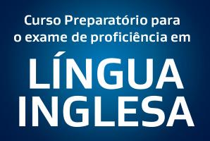 Inscrições abertas para seletivo no preparatório do exame de proficiência em língua inglesa