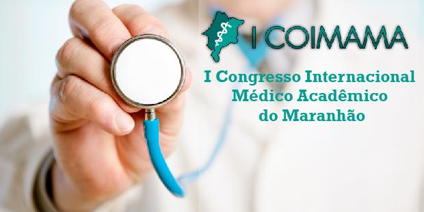 I Congresso Internacional Médico Acadêmico do Maranhão (COIMAMA)