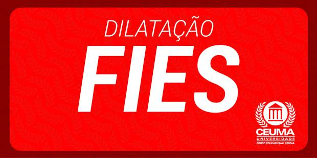 DILATACAO FIES_620x310 ceuma
